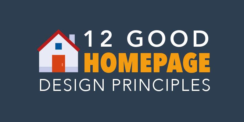 12 Good Homepage Design Principles