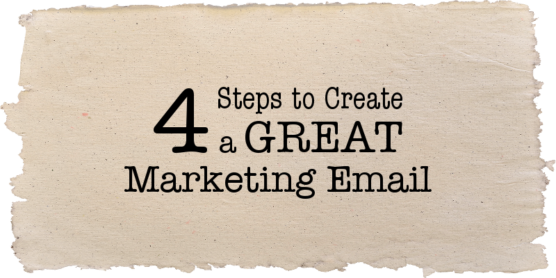 4 steps to create a great marketing email