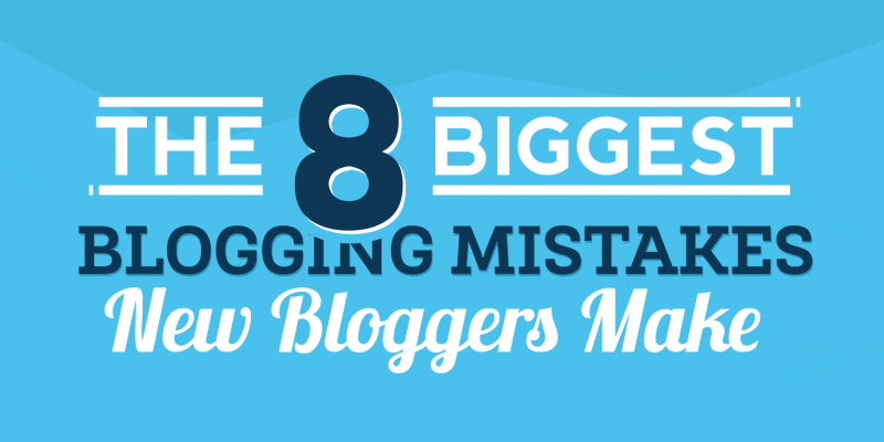 8 biggest newbie blogging mistakes