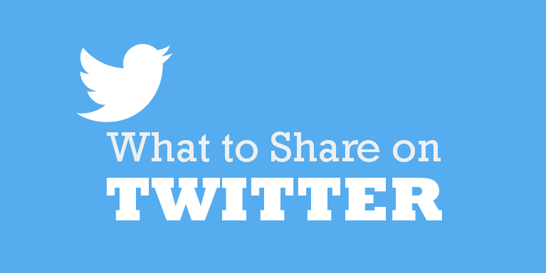 What to Share on Twitter