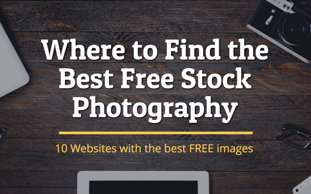 Free Stock Photography, Where to Find the Best Images