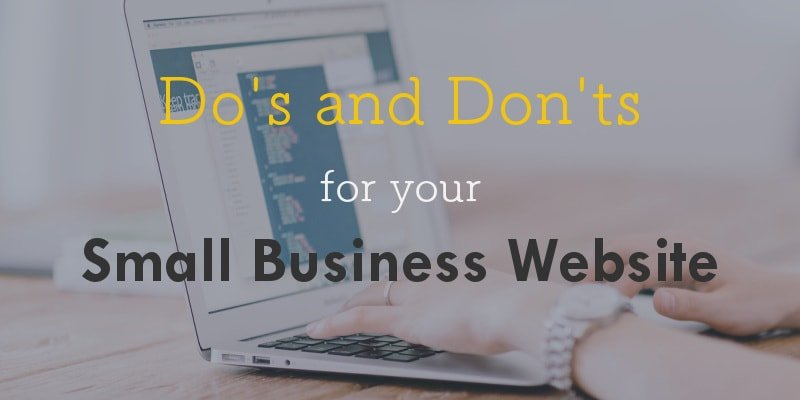 Do's and don'ts for your small business website
